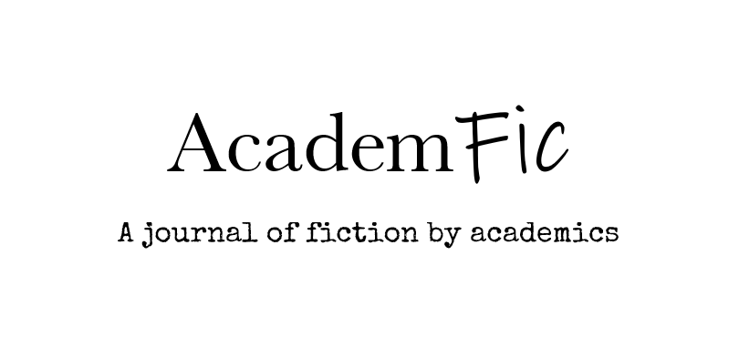 AcademFic: A journal of fiction by academics